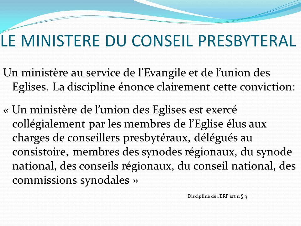 LE MINISTERE DU CONSEIL PRESBYTERAL Un ministère au service de lEvangile et de lunion des Eglises.
