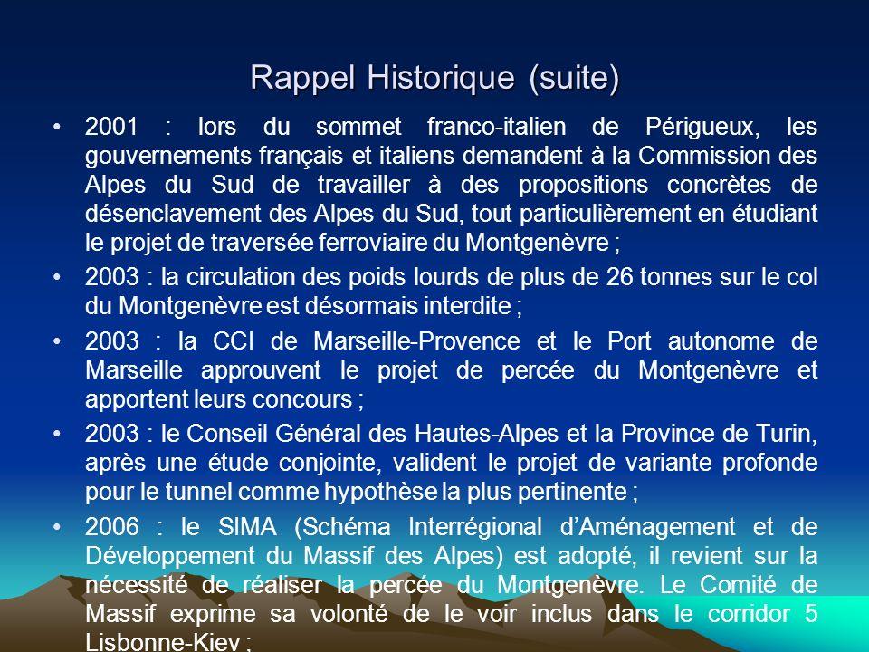 Rappel Historique (suite) 2001 : lors du sommet franco-italien de Périgueux, les gouvernements français et italiens demandent à la Commission des Alpe