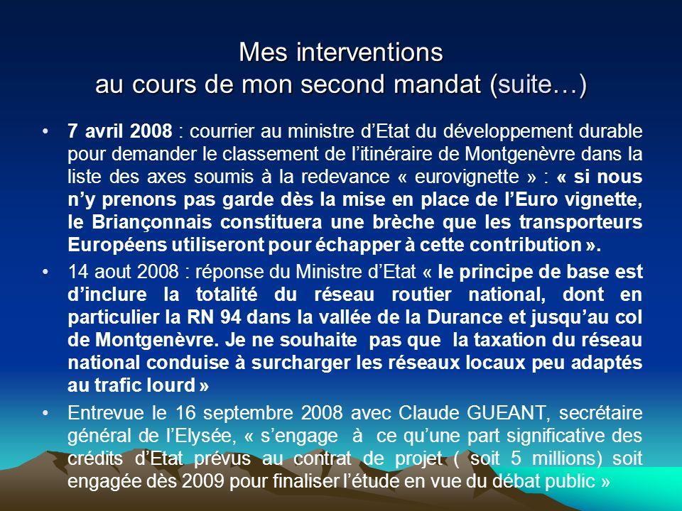 Mes interventions au cours de mon second mandat (suite…) 7 avril 2008 : courrier au ministre dEtat du développement durable pour demander le classemen