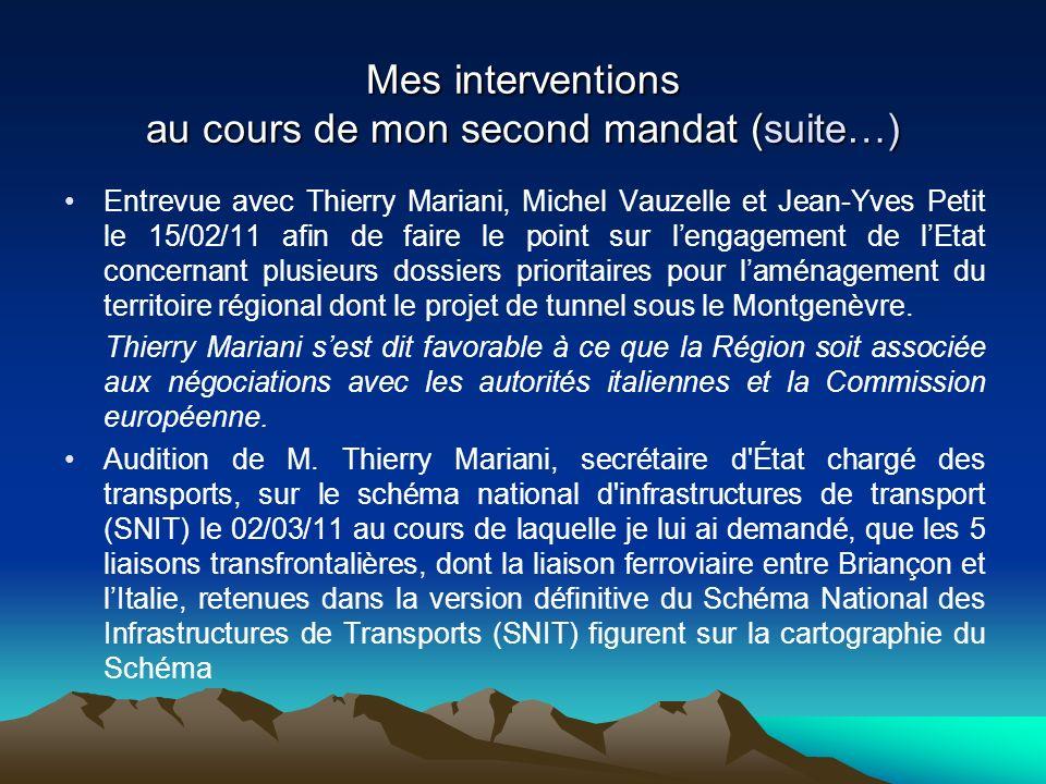 Mes interventions au cours de mon second mandat (suite…) Entrevue avec Thierry Mariani, Michel Vauzelle et Jean-Yves Petit le 15/02/11 afin de faire l