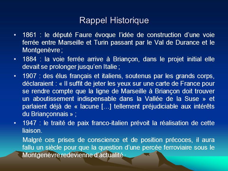 Rappel Historique 1861 : le député Faure évoque lidée de construction dune voie ferrée entre Marseille et Turin passant par le Val de Durance et le Mo