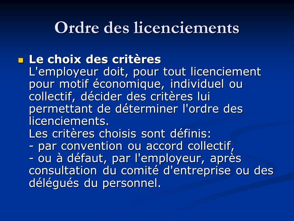 Ordre des licenciements Le choix des critères L'employeur doit, pour tout licenciement pour motif économique, individuel ou collectif, décider des cri