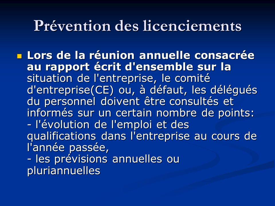 Prévention des licenciements Lors de la réunion annuelle consacrée au rapport écrit d'ensemble sur la situation de l'entreprise, le comité d'entrepris