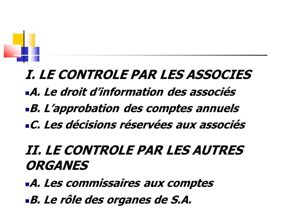 I. LE CONTROLE PAR LES ASSOCIES A. Le droit dinformation des associés B.