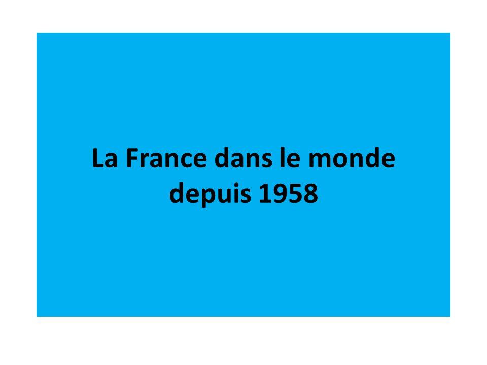 La France dans le monde depuis 1958