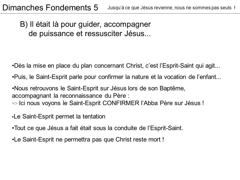 Dès la mise en place du plan concernant Christ, cest lEsprit-Saint qui agit...