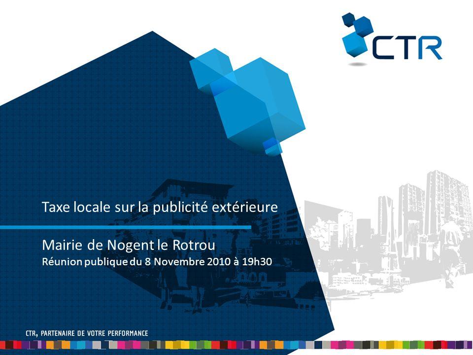 Taxe locale sur la publicité extérieure Mairie de Nogent le Rotrou Réunion publique du 8 Novembre 2010 à 19h30