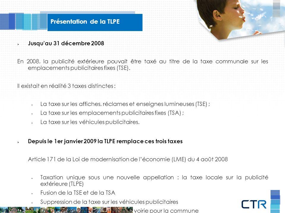 Jusquau 31 décembre 2008 En 2008, la publicité extérieure pouvait être taxé au titre de la taxe communale sur les emplacements publicitaires fixes (TSE).