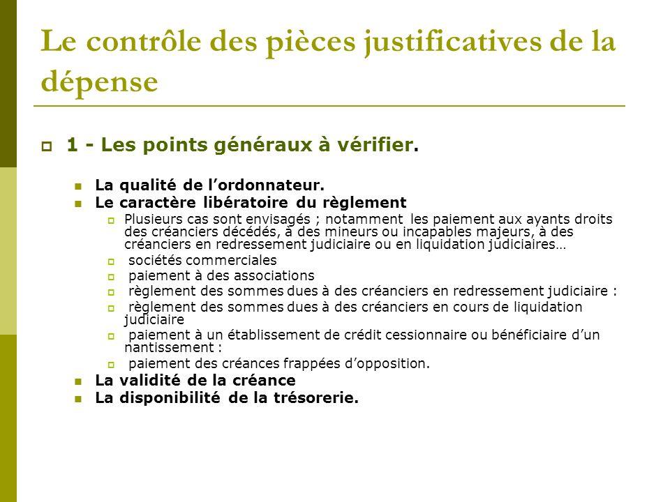 Le contrôle des pièces justificatives de la dépense 1 - Les points généraux à vérifier. La qualité de lordonnateur. Le caractère libératoire du règlem
