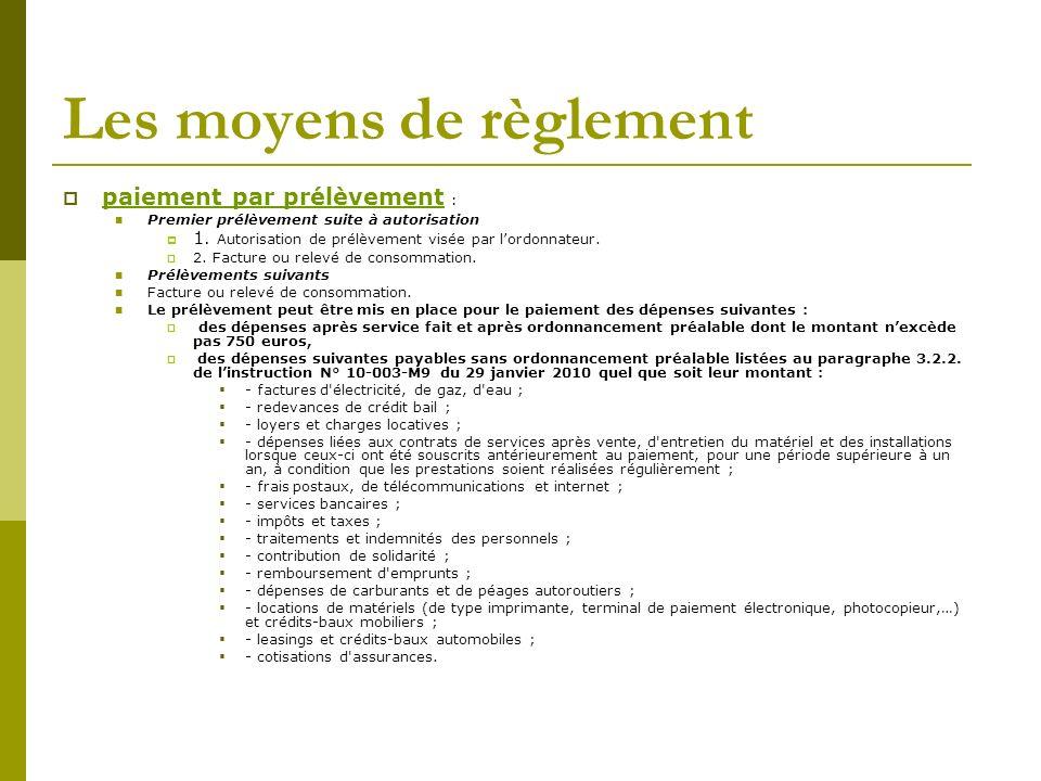 Les moyens de règlement paiement par prélèvement : Premier prélèvement suite à autorisation 1. Autorisation de prélèvement visée par lordonnateur. 2.