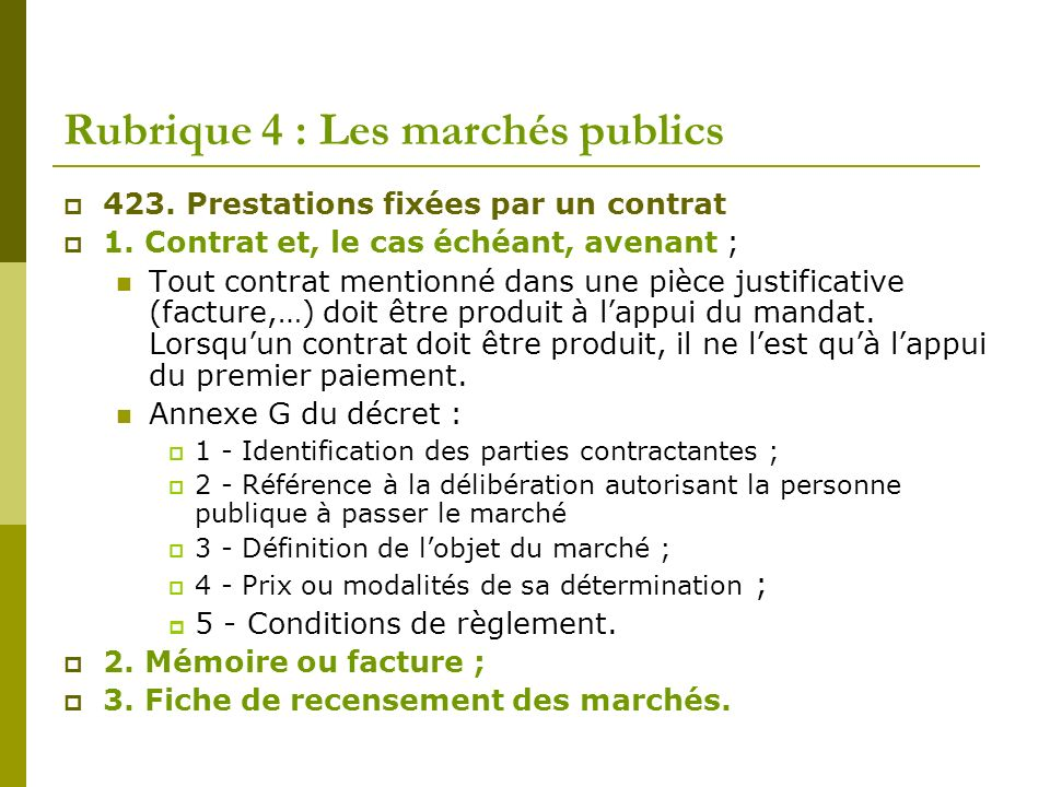 Rubrique 4 : Les marchés publics 423. Prestations fixées par un contrat 1. Contrat et, le cas échéant, avenant ; Tout contrat mentionné dans une pièce