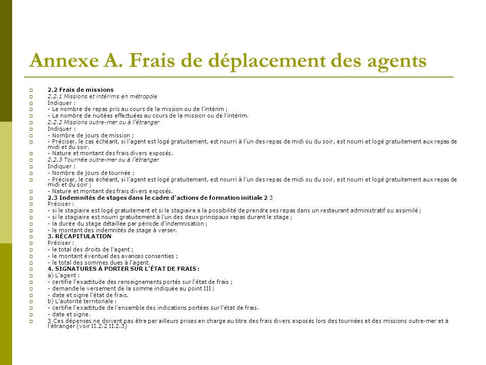 Annexe A. Frais de déplacement des agents 2.2 Frais de missions 2.2.1 Missions et intérims en métropole Indiquer : - Le nombre de repas pris au cours