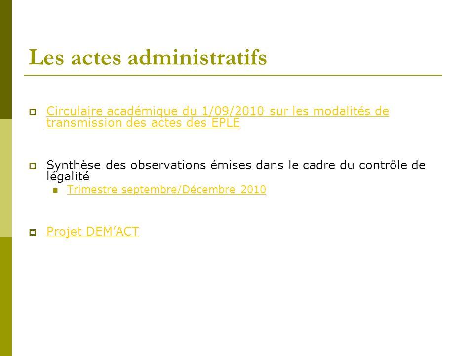 Les actes administratifs Circulaire académique du 1/09/2010 sur les modalités de transmission des actes des EPLE Circulaire académique du 1/09/2010 su