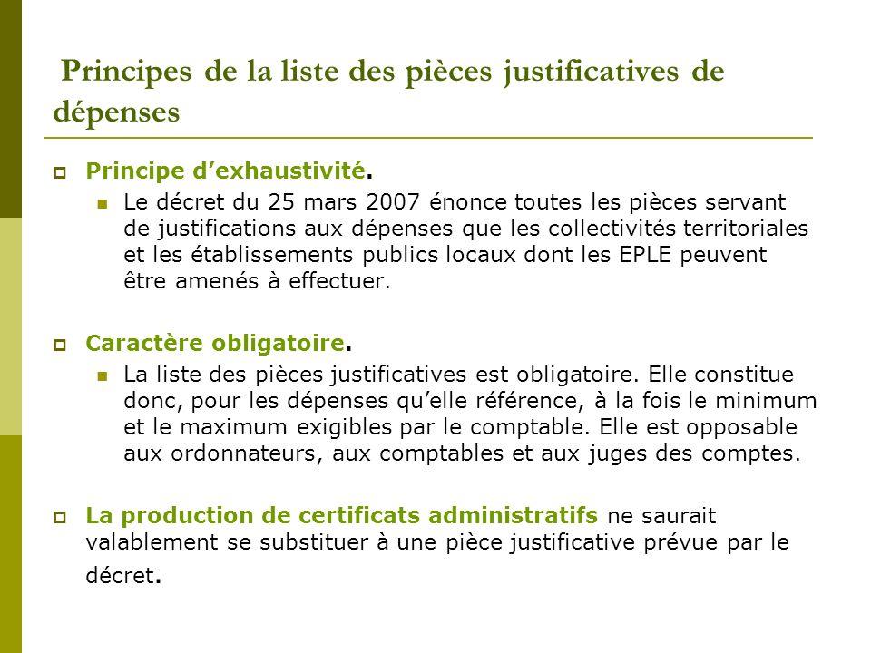 Principes de la liste des pièces justificatives de dépenses Principe dexhaustivité. Le décret du 25 mars 2007 énonce toutes les pièces servant de just