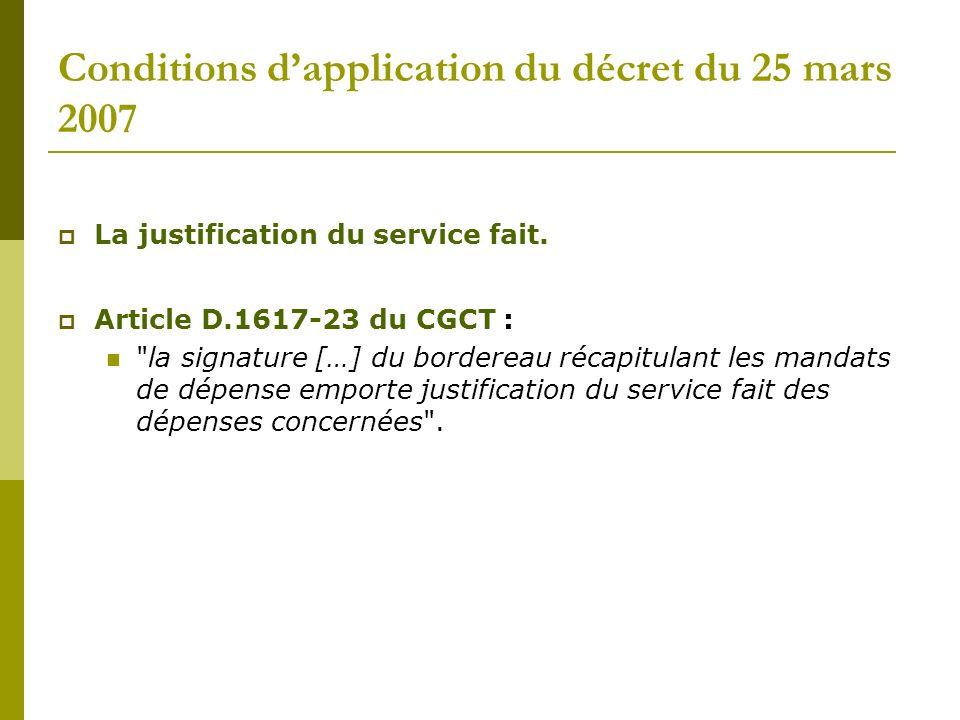 Conditions dapplication du décret du 25 mars 2007 La justification du service fait. Article D.1617-23 du CGCT :