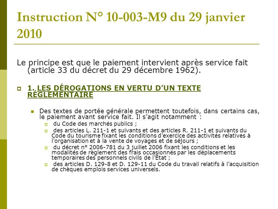 Instruction N° 10-003-M9 du 29 janvier 2010 Le principe est que le paiement intervient après service fait (article 33 du décret du 29 décembre 1962).