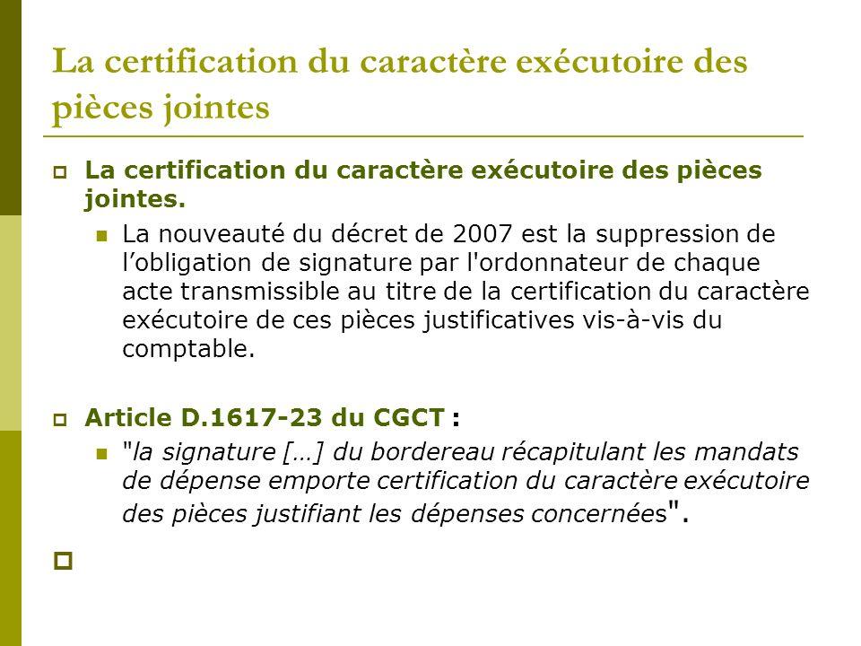 La certification du caractère exécutoire des pièces jointes La certification du caractère exécutoire des pièces jointes. La nouveauté du décret de 200