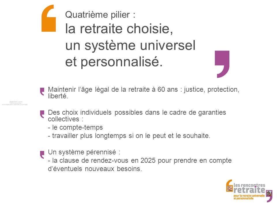 Quatrième pilier : la retraite choisie, un système universel et personnalisé.