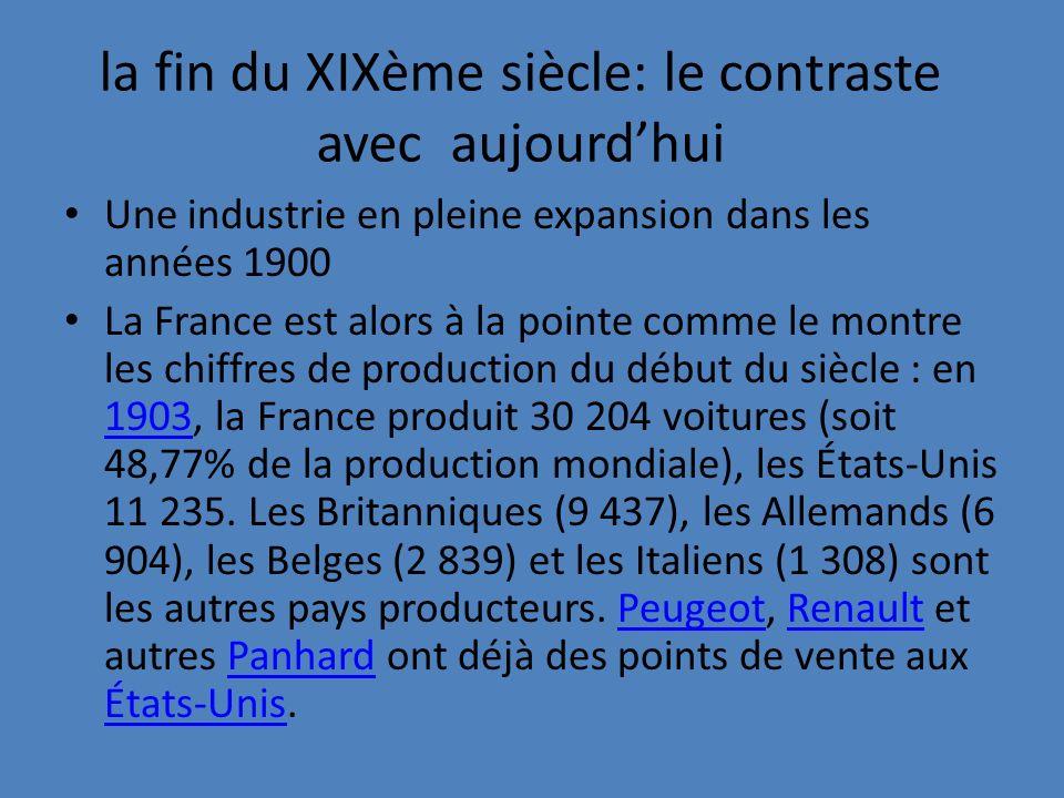 Une expansion des constructeurs automobiles La France compte 30 constructeurs automobiles en 1900, 57 en 1910 et 155 en 1914.