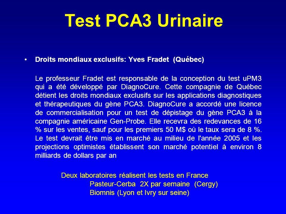Test PCA3 Urinaire Droits mondiaux exclusifs: Yves Fradet (Québec) Le professeur Fradet est responsable de la conception du test uPM3 qui a été dévelo