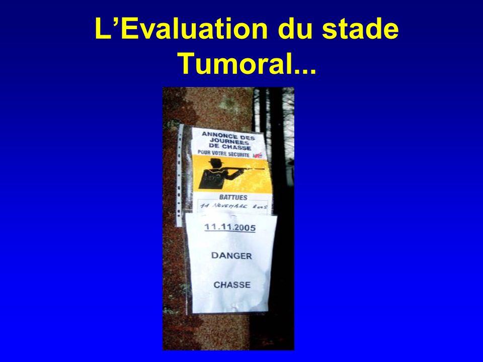 LEvaluation du stade Tumoral...