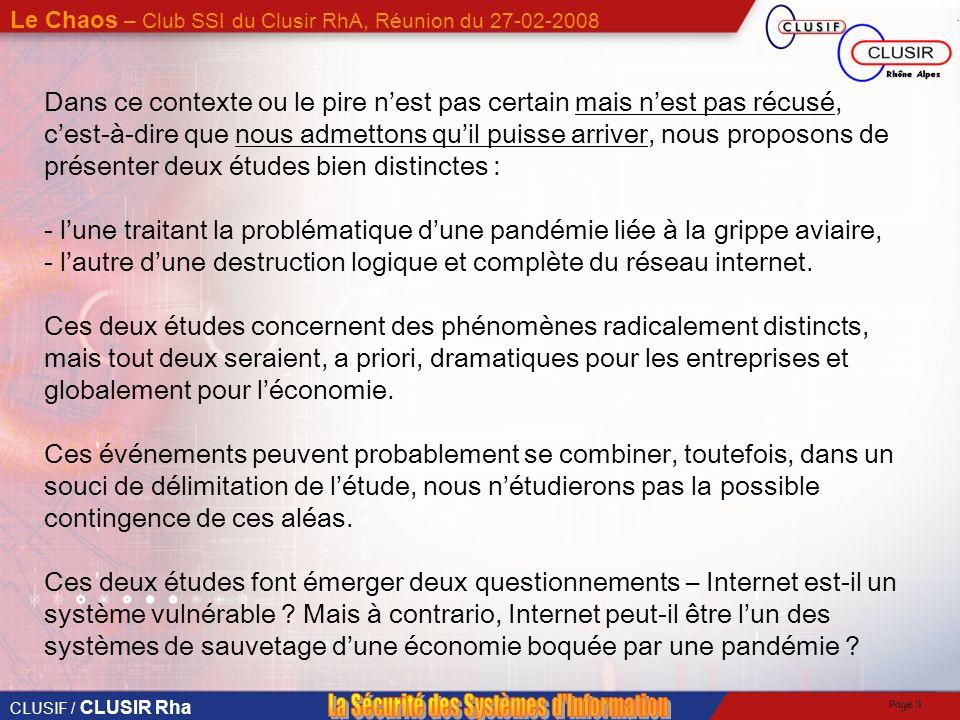 CLUSIF / CLUSIR Rha Le Chaos – Club SSI du Clusir RhA, Réunion du 27-02-2008 Page 2 1°) Les cindyniques nous ont permis de montrer quil est envisageab