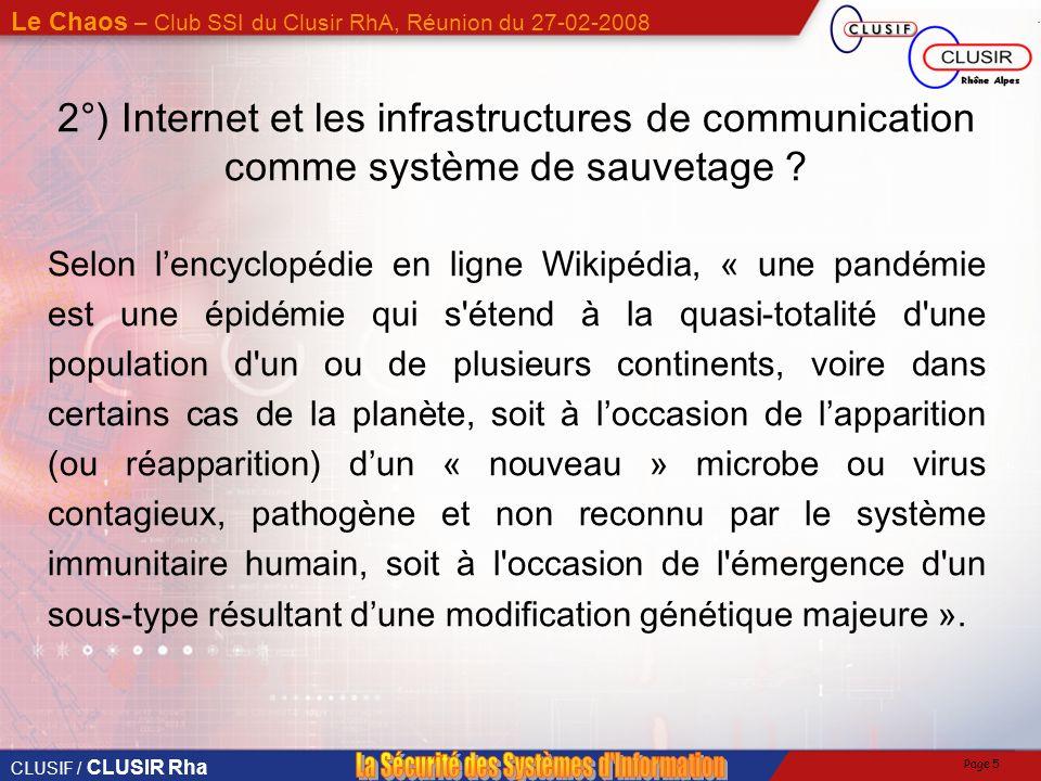 CLUSIF / CLUSIR Rha Le Chaos – Club SSI du Clusir RhA, Réunion du 27-02-2008 Page 5 2°) Internet et les infrastructures de communication comme système de sauvetage .