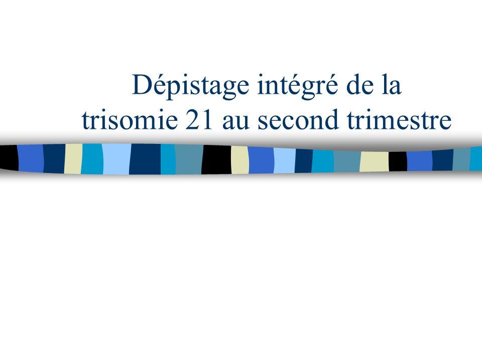 Dépistage intégré de la trisomie 21 au second trimestre