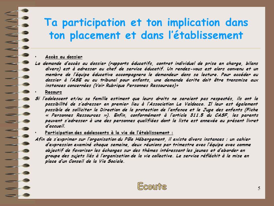 5 Ta participation et ton implication dans ton placement et dans létablissement Accès au dossier La demande daccès au dossier (rapports éducatifs, con