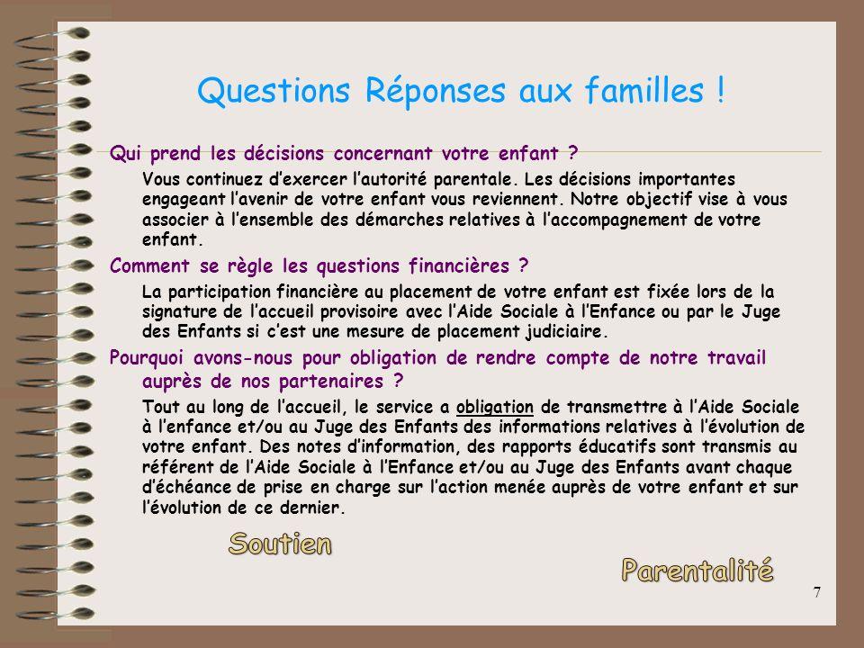 7 Questions Réponses aux familles ! Qui prend les décisions concernant votre enfant ? Vous continuez dexercer lautorité parentale. Les décisions impor