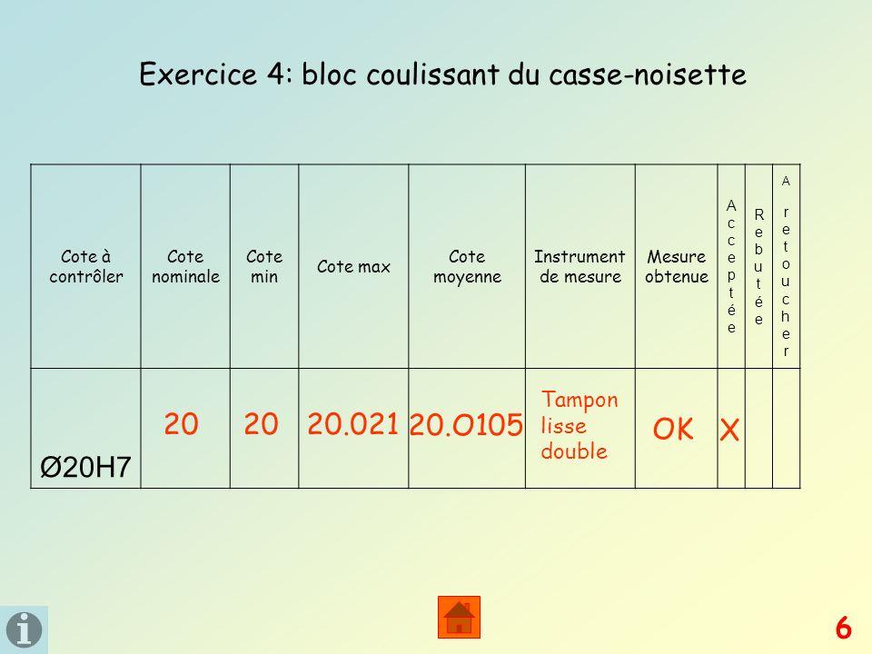 Cote à contrôler Cote nominale Cote min Cote max Cote moyenne Instrument de mesure Mesure obtenue AcceptéeAcceptée RebutéeRebutée A retoucherA retouch