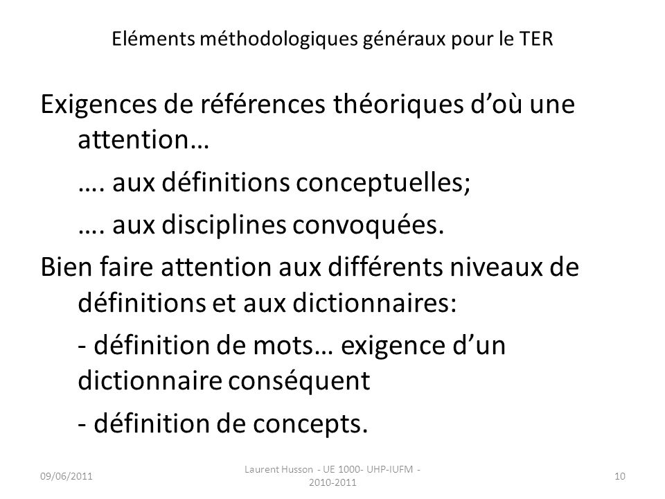 Eléments méthodologiques généraux pour le TER Exigences de références théoriques doù une attention… …. aux définitions conceptuelles; …. aux disciplin