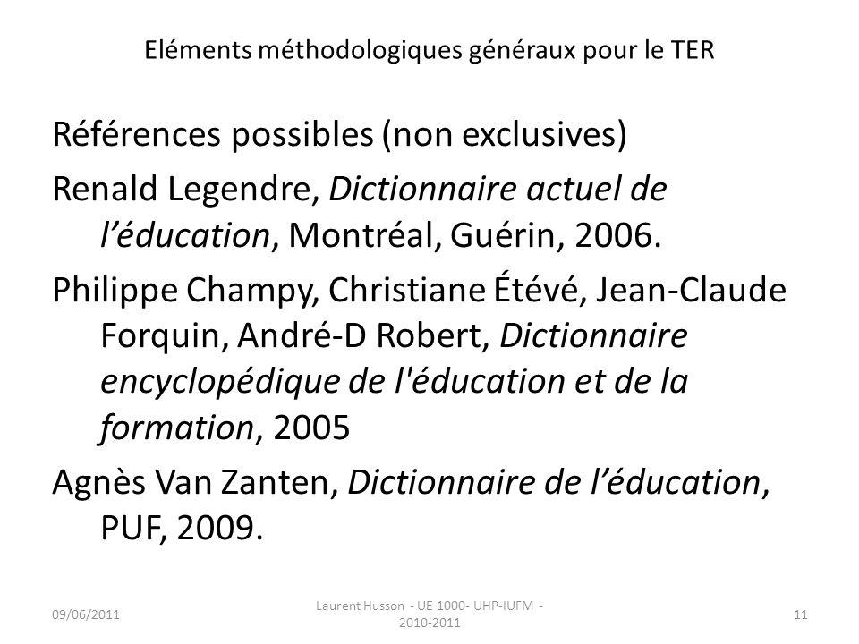 Eléments méthodologiques généraux pour le TER Références possibles (non exclusives) Renald Legendre, Dictionnaire actuel de léducation, Montréal, Guér