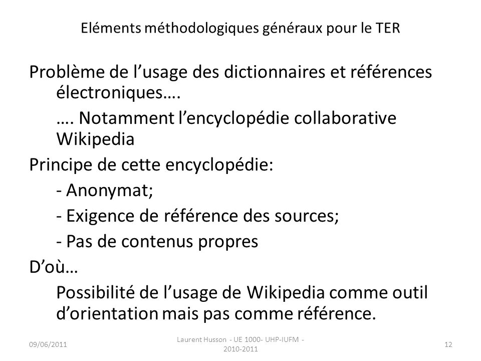 Eléments méthodologiques généraux pour le TER Problème de lusage des dictionnaires et références électroniques…. …. Notamment lencyclopédie collaborat