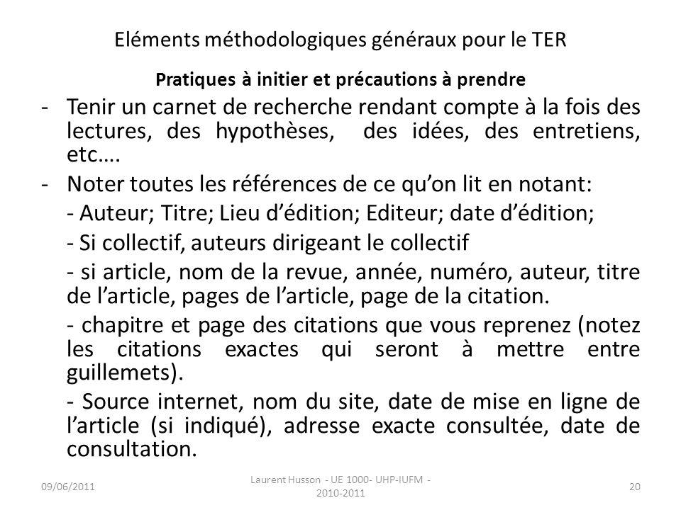 Eléments méthodologiques généraux pour le TER Pratiques à initier et précautions à prendre -Tenir un carnet de recherche rendant compte à la fois des