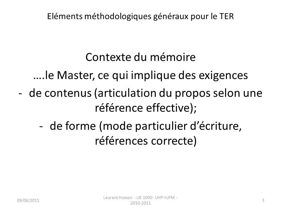 Eléments méthodologiques généraux pour le TER Contexte du mémoire ….le Master, ce qui implique des exigences -de contenus (articulation du propos selo