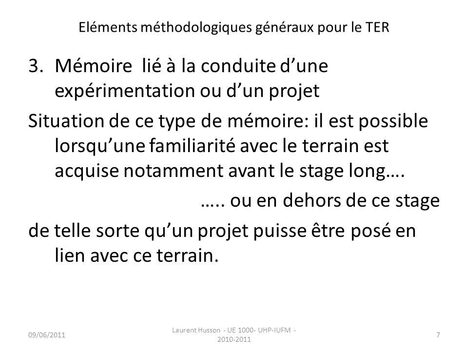 Eléments méthodologiques généraux pour le TER 3.Mémoire lié à la conduite dune expérimentation ou dun projet Situation de ce type de mémoire: il est p