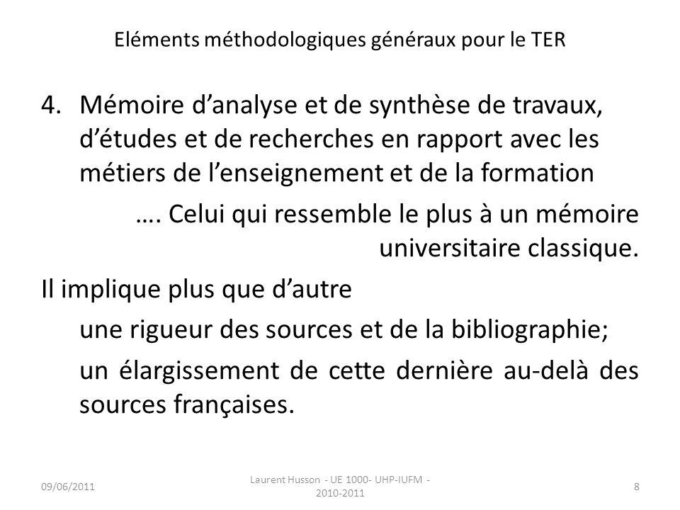 Eléments méthodologiques généraux pour le TER 4.Mémoire danalyse et de synthèse de travaux, détudes et de recherches en rapport avec les métiers de le
