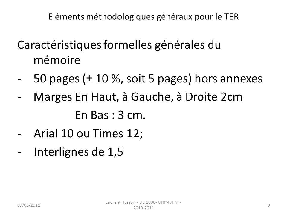 Eléments méthodologiques généraux pour le TER Caractéristiques formelles générales du mémoire -50 pages (± 10 %, soit 5 pages) hors annexes -Marges En