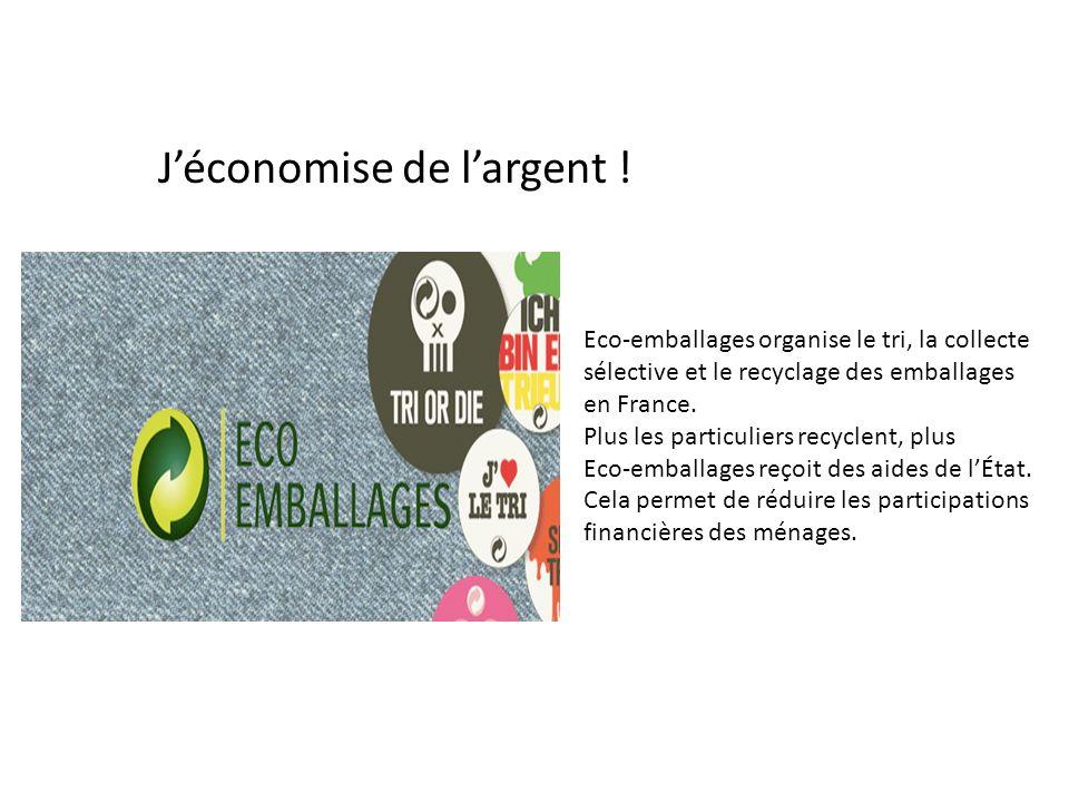 Jéconomise de largent ! Eco-emballages organise le tri, la collecte sélective et le recyclage des emballages en France. Plus les particuliers recyclen