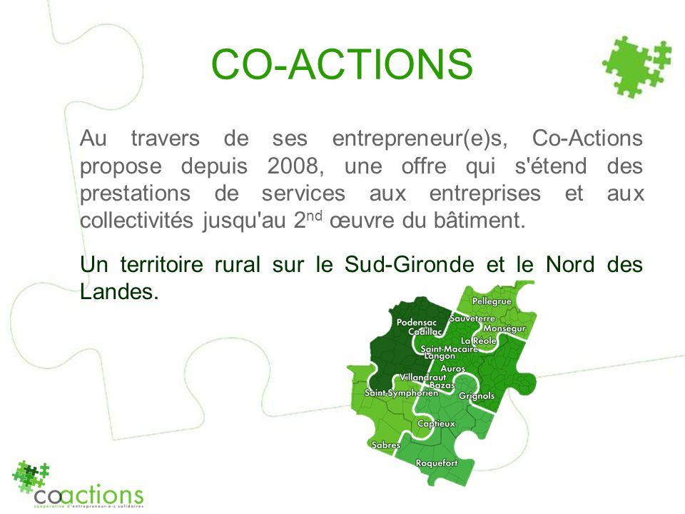 CO-ACTIONS Au travers de ses entrepreneur(e)s, Co-Actions propose depuis 2008, une offre qui s'étend des prestations de services aux entreprises et au