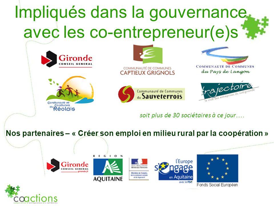 Impliqués dans la gouvernance avec les co-entrepreneur(e)s Nos partenaires – « Créer son emploi en milieu rural par la coopération » soit plus de 30 s