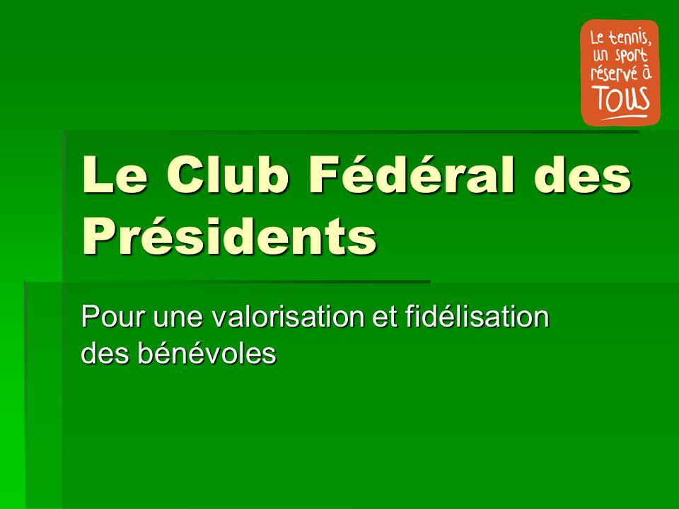 Le Club Fédéral des Présidents Pour une valorisation et fidélisation des bénévoles