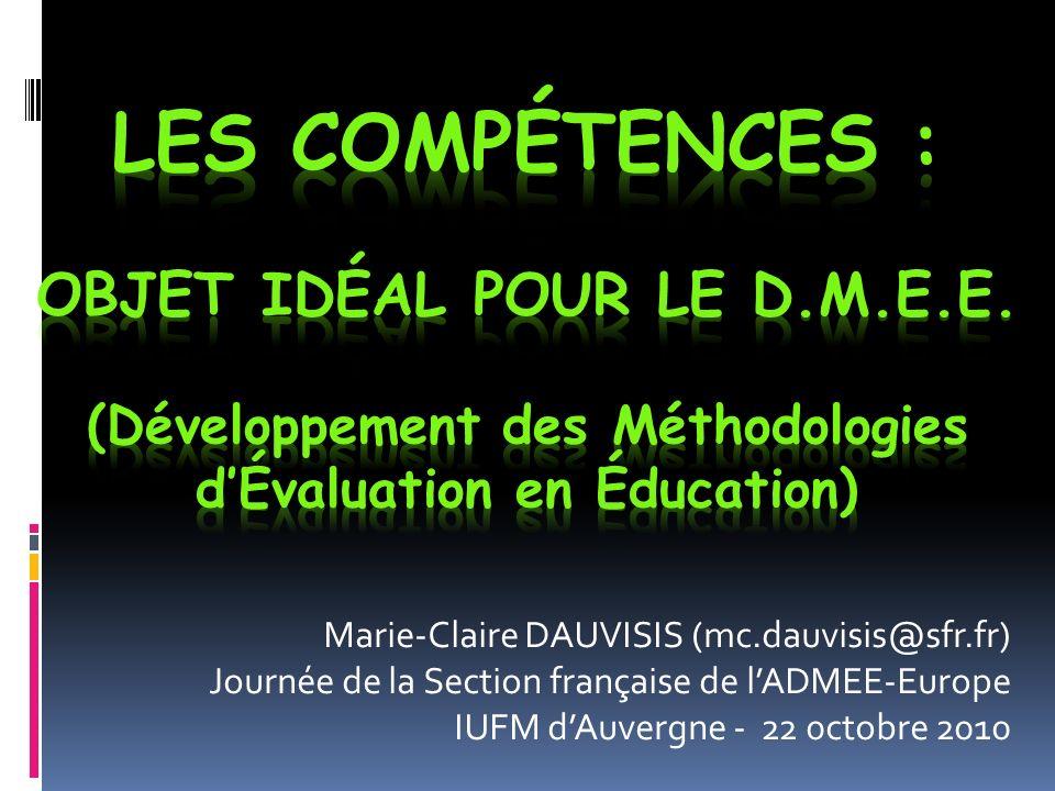 Marie-Claire DAUVISIS (mc.dauvisis@sfr.fr) Journée de la Section française de lADMEE-Europe IUFM dAuvergne - 22 0ctobre 2010
