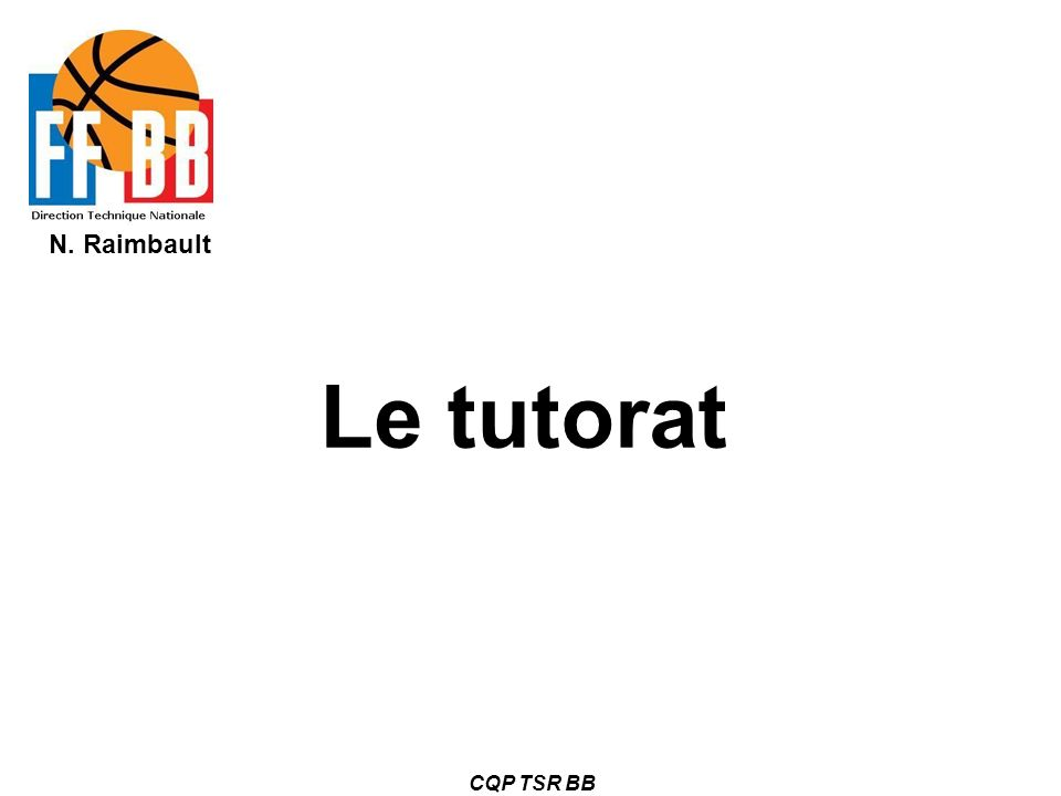 N. Raimbault CQP TSR BB Le tutorat