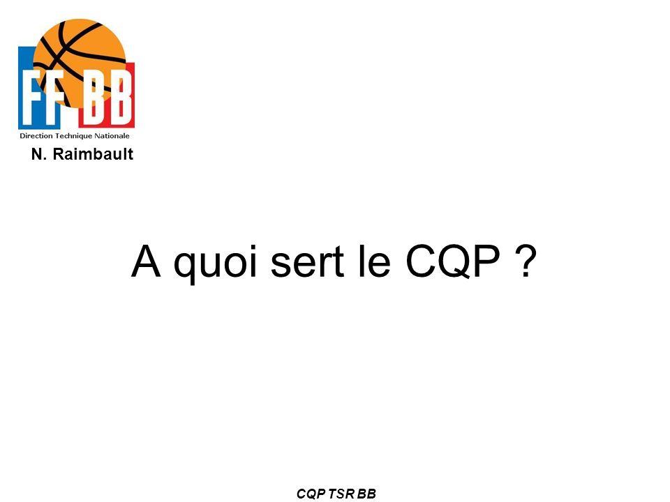 N. Raimbault CQP TSR BB A quoi sert le CQP ?