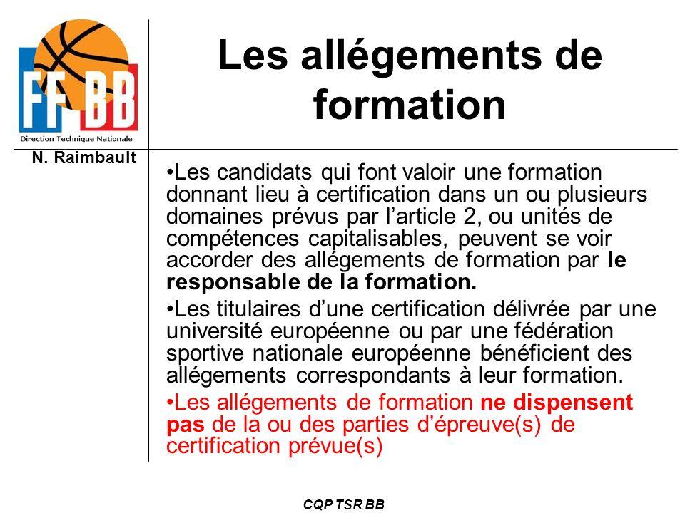 N. Raimbault CQP TSR BB Les candidats qui font valoir une formation donnant lieu à certification dans un ou plusieurs domaines prévus par larticle 2,