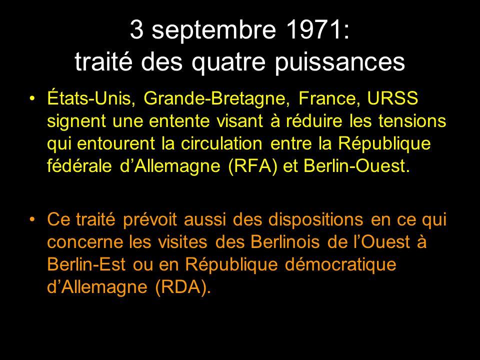 3 septembre 1971: traité des quatre puissances États-Unis, Grande-Bretagne, France, URSS signent une entente visant à réduire les tensions qui entoure