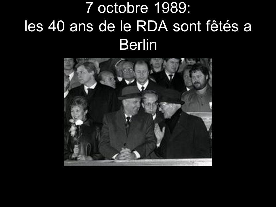 7 octobre 1989: les 40 ans de le RDA sont fêtés a Berlin