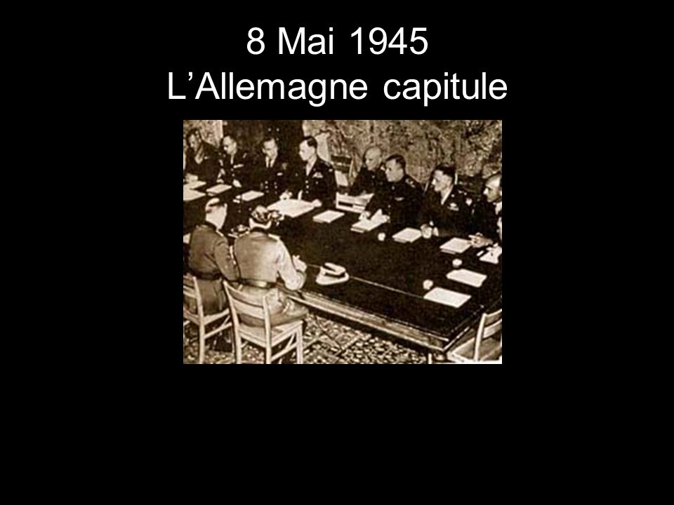 8 Mai 1945 LAllemagne capitule